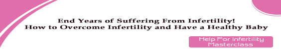 End Years of Suffering From Infertility!